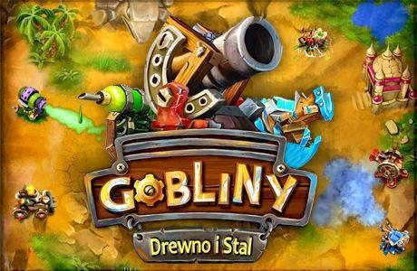 Gobliny: Drewno i Stal